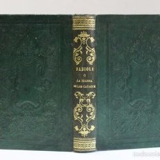 Libros antiguos: FABIOLA Ó LA IGLESIA DE LAS CATACUMBAS... CARDENAL WISEMAN. 1857. ENCUADERNACION ROMÁNTICA S. XIX.. Lote 55241541