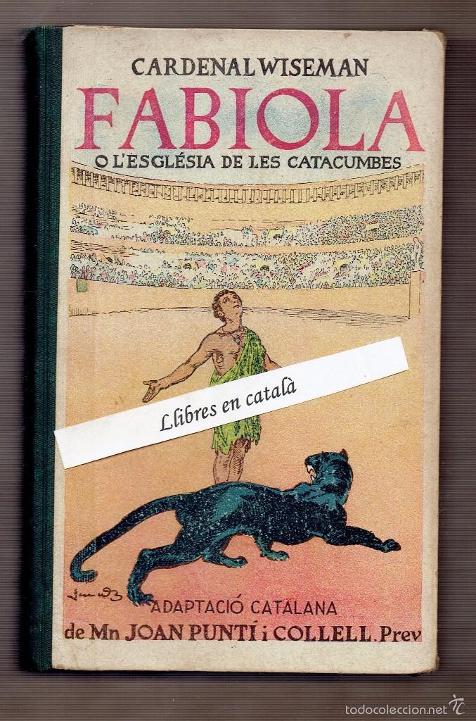 FABIOLA O L'ESGLÉSIA DE LES CATACUMBES - CARDENAL WISEMAN - ADAPATA JOAN PUNTÍ - IL·LUSTRA JUNCEDA (Libros antiguos (hasta 1936), raros y curiosos - Literatura - Narrativa - Novela Histórica)