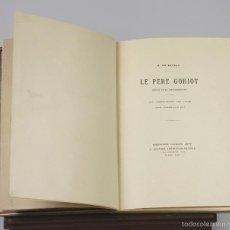 Libros antiguos: 7312 - LE PÈRE GORIOT. H. DE BALZAC. EDI. A. QUANTIN. 1885.. Lote 55314688
