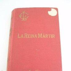 Libros antiguos: LA REINA MÁRTIR - APUNTES HISTÓRICOS DEL SIGLO XVI - P. LUIS COLOMA - 1926. Lote 55790164