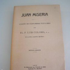 Libros antiguos: JUAN MISERIA - CUADRO DE COSTUMBRES POPULARES - P. LUIS COLOMA - 1930 - INTONSO. Lote 55790284