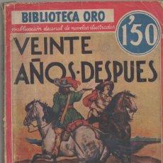 Libros antiguos: BIBLIOTECA ORO *** VEINTE AÑOS DESPUES *** ALEJANDRO DUMAS *** PRIMERA EDICIÓN 1934. Lote 55883312