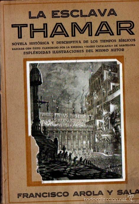 AROLA Y SALA : LA ESCLAVA THAMAR (C. 1930) (Libros antiguos (hasta 1936), raros y curiosos - Literatura - Narrativa - Novela Histórica)