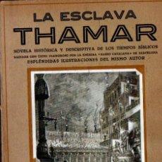 Libros antiguos: AROLA Y SALA : LA ESCLAVA THAMAR (C. 1930) . Lote 56235198