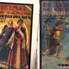 Libros antiguos: ORTEGA Y FRÍAS : EL TRIBUNAL DE LA SANGRE O LOS SECRETOS DEL REY (RIVADENEYRA, 1929) DOS TOMOS. Lote 56276166