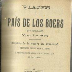 Libros antiguos: VIAJE AL PAÍS DE LOS BOERS. BON LA ROC. ROMÁN GIL EDITOR. BARCELONA. 3ª EDICIÓN.. Lote 57360006