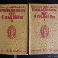 Libros antiguos: FRANCISCO NAVARRO VILLOSLADA. DOÑA URRACA DE CASTILLA. ED. APOSTOLADO DE LA PRENSA. 1928. DOS TOMOS.. Lote 57529439