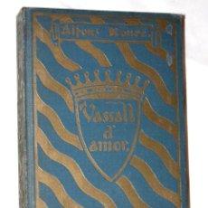 Libros antiguos: VASSALL D'AMOR 1924. VIDA TURMENTADA DE RAMON BERENGUER IV, COMPTE DE BARCELONA. Lote 57687413