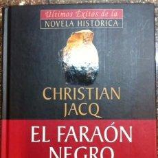 Libros antiguos: EL FARAON NEGRO CHRISTIAN JACQ PLANETA DEAGOSTINI. Lote 57811067