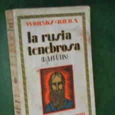 Libros antiguos: LA RUSIA TENEBROSA (RASPUTIN), DE WORSKY-RIERA, 1A.EDIC.1928. Lote 57832935
