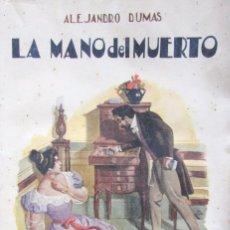 Livres anciens: LA MANO DEL MUERTO. ALEJANDRO DUMAS, CONTINUACIÓN DEL CONDE DE MONTECRISTO. RAMÓN SOPENA. BARCELONA. Lote 57928088