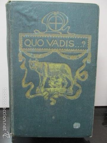 QUO VADIS - NOVELA DEL TIEMPO DE NERON - ENRIQUE SIENKIEWICZ , AÑO 1908 (Libros antiguos (hasta 1936), raros y curiosos - Literatura - Narrativa - Novela Histórica)