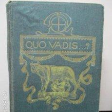 Libros antiguos: QUO VADIS - NOVELA DEL TIEMPO DE NERON - ENRIQUE SIENKIEWICZ , AÑO 1908 . Lote 57981745