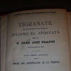 Libros antiguos: TIGRANATE. TOMOS I Y II. FRANCO. 1909.. Lote 58246437