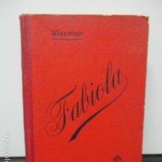 Libros antiguos: CARDENAL WISEMAN - FABIOLA. Lote 58320182