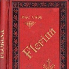 Libros antiguos: WILLIAM MAC CABE : FLORINA, PRINCESA DE BORGOÑA (M. MINUESA, 1890). Lote 58445226
