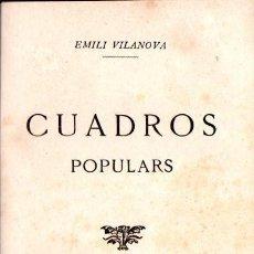 Libros antiguos: EMILI VILANOVA : CUADROS POPULARS (LA RENAIXENSA, 1881) EN CATALÁN. Lote 58445334