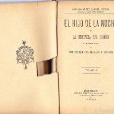 Libros antiguos: EL HIJO DE LA NOCHE - LA HERENCIA DEL CRIMEN - TOMO II - CASTELLANOS Y VELASCO. Lote 58482066