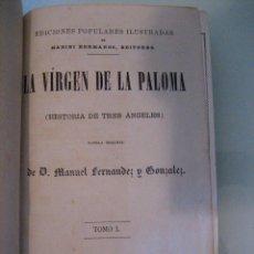Libros antiguos: INTERESANTE LIBRO -LA VIRGEN DE LA PALOMA- MANUEL FERNANDEZ GONZALEZ - MADRID 1.867. Lote 60535807