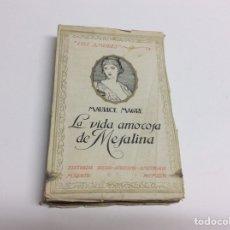 Libros antiguos: LA VIDA AMOROSA DE MESALINA / MAURICE MAGRE -ED. 1926. Lote 62393732