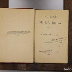 Libros antiguos: 4729- EL NIÑO DE LA BOLA. PEDRO DE ALARCON. IMP. CENTRAL. 1880.. Lote 43677277