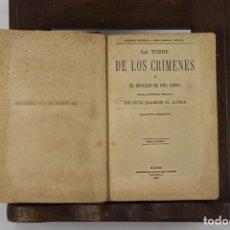 Libros antiguos: 5103- LA TORRE DE LOS CRIMENES. RAMON R. LUNA. IMP. GALERIA LITERARIA. 1882. 2 VOL.. Lote 45093979