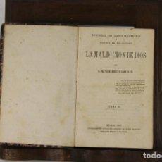 Libros antiguos: 5104- LA MALDICION DE DIOS. M. FERNANDEZ. TIP. MANINI. 1863. 2 VOL.. Lote 45094305