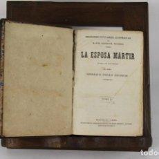 Libros antiguos: 5107- LA ESPOSA MARTIR. ENRIQUE PEREZ ESCRICH. TIP. MANINI. 1865. 2 VOL.. Lote 45094775