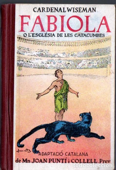 WISEMAN : FABIOLA (FOMENT, 1931) ILUSTRADO POR JUNCEDA - EN CATALÁN (Libros antiguos (hasta 1936), raros y curiosos - Literatura - Narrativa - Novela Histórica)