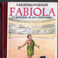 Libros antiguos: WISEMAN : FABIOLA (FOMENT, 1931) ILUSTRADO POR JUNCEDA - EN CATALÁN. Lote 65653214