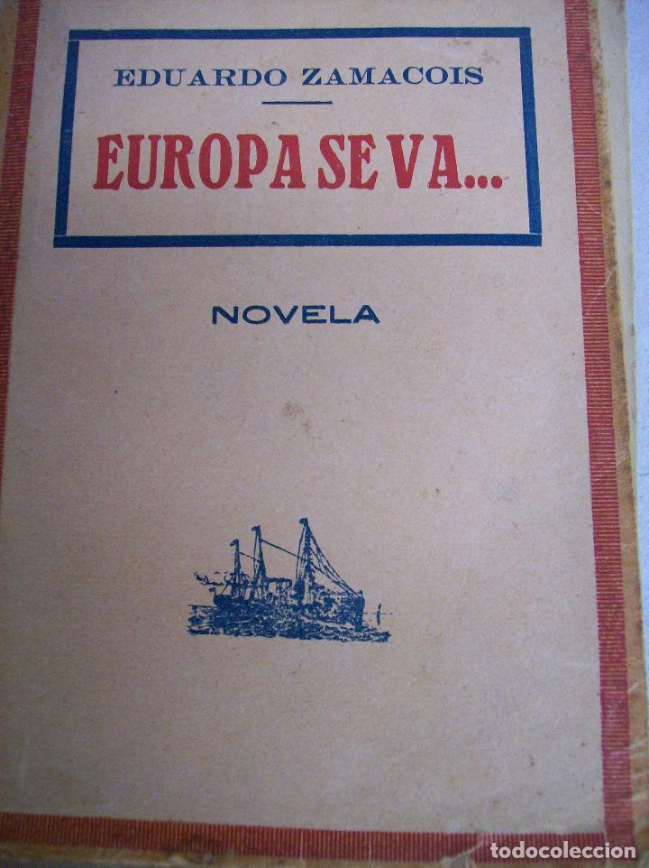 EUROPA SE VA. EDUARDO ZAMACOIS. AÑO 1913 (Libros antiguos (hasta 1936), raros y curiosos - Literatura - Narrativa - Novela Histórica)