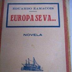 Libros antiguos: EUROPA SE VA. EDUARDO ZAMACOIS. AÑO 1913. Lote 65675258