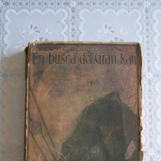 Libros antiguos: EN BUSCA DEL GRAN KAN. VICENTE BLASCO IBÁÑEZ. ED. PROMETEO 1929.. Lote 65787298