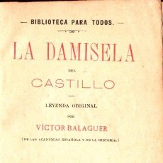 Libros antiguos: VÍCTOR BALAGUER : LA DAMISELA DEL CASTILLO (MANERO, S.F.). Lote 65866082