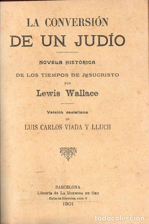 Libros antiguos: LEWIS WALLACE : LA CONVERSIÓN DE UN JUDÍO - NOVELA HISTÓRICA DE LOS TIEMPOS DE CRISTO (1901) BEN HUR - Foto 2 - 68671617