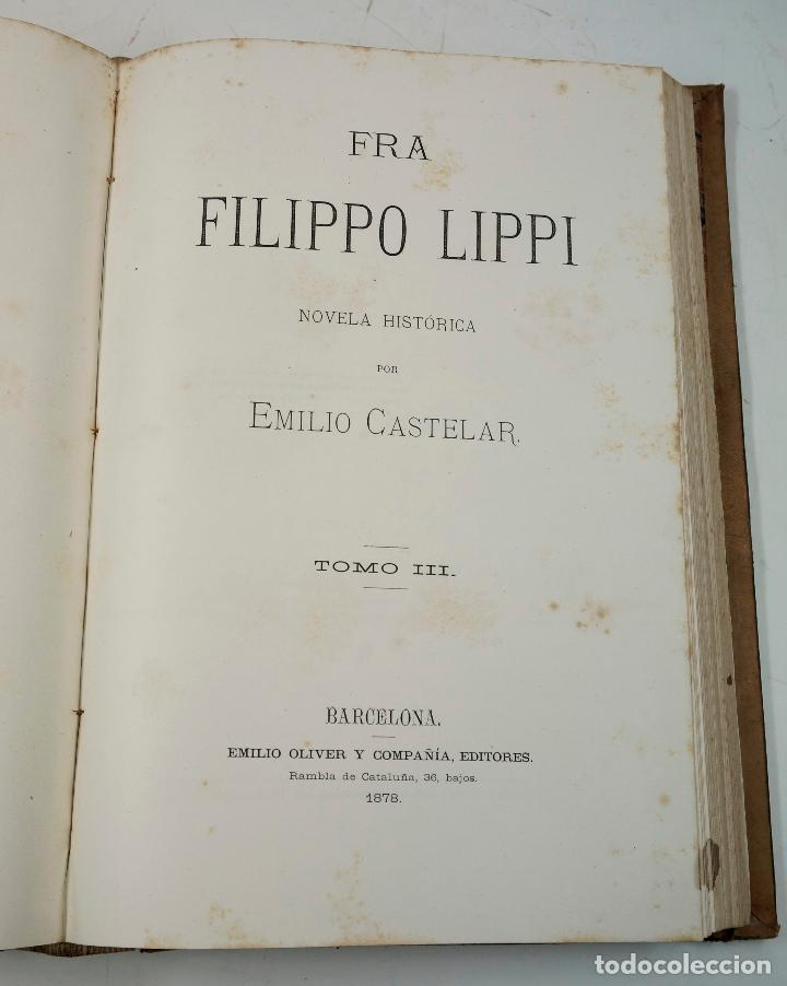 Libros antiguos: FRA FILIPPO LIPPI, NOVELA. EMILIO CASTELAR, 2ªed, 1879. 21x29 cm. - Foto 2 - 69254649