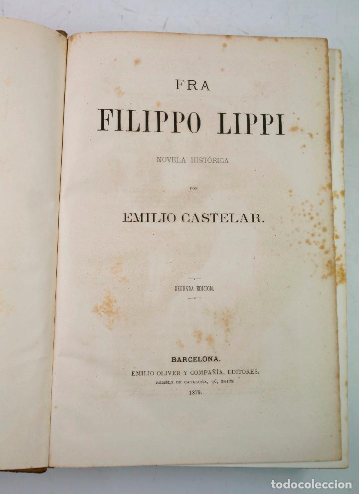 Libros antiguos: FRA FILIPPO LIPPI, NOVELA. EMILIO CASTELAR, 2ªed, 1879. 21x29 cm. - Foto 4 - 69254649
