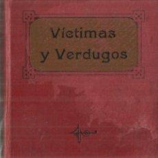 Libros antiguos: VÍCTIMAS Y VERDUGOS. CUADROS DE LA REVOLUCIÓN FRANCESA. TOMO II. APOS.DE LA PRENSA.MADRID. 1914. Lote 70518517