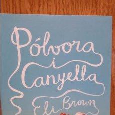 Libros antiguos: PÓLVORA I CANYELLA. ELI BROWN. ED / LA CAMPANA / COMO NUEVO - OCASIÓN.. Lote 71540607