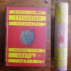 Libros antiguos: PÉREZ GALDÓS, BENITO. GERONA ; CÁDIZ. (EPISODIOS NACIONALES. PRIMERA SERIE). Lote 72016763