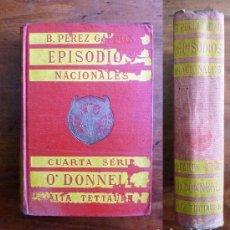 Libros antiguos: PÉREZ GALDÓS, BENITO. O'DONNELL ; AITA TETTAUEN. (EPISODIOS NACIONALES. CUARTA SERIE). Lote 72020259