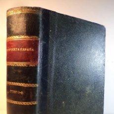 Libros antiguos: ¡DESPIERTA, ESPAÑA! EPISODIOS DE ACTUALIDAD. TOMOS I-II EN UN VOLUMEN. CARRILLO, ALVARO. . Lote 72307519