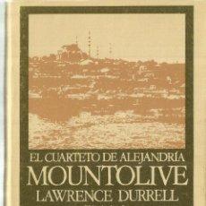 Libros antiguos: MOUNTOLIVE. EL CUARTETO DE ALEJANDRÍA.. LAWRENCE DURRELL. EDHASA. BARCELONA. 1984. Lote 72838127