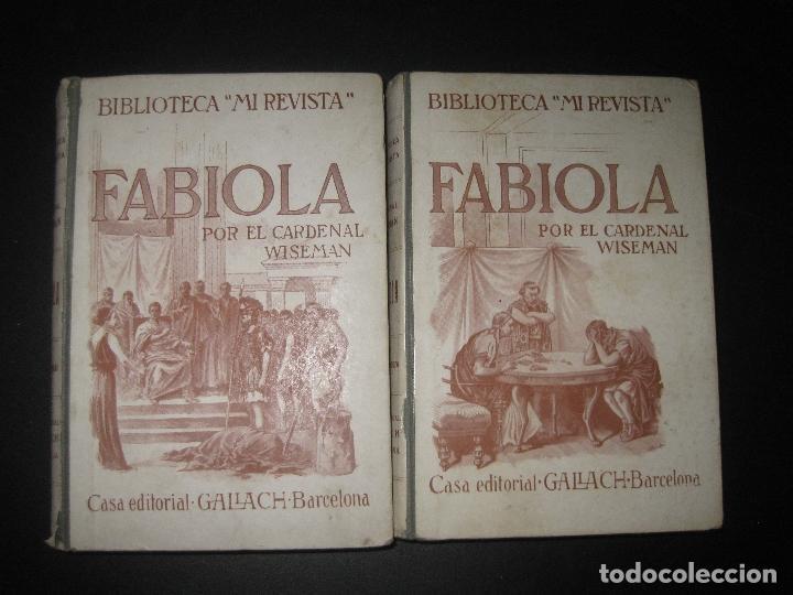 FABIOLA. CARDENAL WISEMAN. 2 TOMOS. CASA EDITORIAL GALLACH. BARCELONA. (Libros antiguos (hasta 1936), raros y curiosos - Literatura - Narrativa - Novela Histórica)