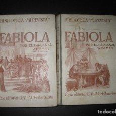 Libros antiguos: FABIOLA. CARDENAL WISEMAN. 2 TOMOS. CASA EDITORIAL GALLACH. BARCELONA.. Lote 72947039
