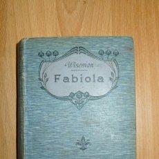 Libros antiguos: FABIOLA O LA IGLESIA DE LAS CATACUMBAS / LEYENDA ESCRITA POR EL CARDENAL WISEMAN. Lote 74535255
