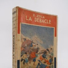 Libros antiguos: LA DEBACLE / EL DESASTRE. TOMO PRIMERO (EMILE ZOLA) EDITORIAL MAUCCI, S/F . Lote 74535615