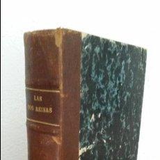 Libros antiguos: LAS DOS REINAS. MEMORIAS DE UN PAJE Y UN CAPUCHINO. DON RAMON ORTEGA Y FRIAS. TOMO I. MADRID 1882.. Lote 74707919