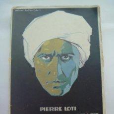 Libros antiguos: NOVELA DE UN SPAHI , DE PIERRE LOTI ... EDITORIAL CERVANTES, BARCELONA , 1926. Lote 75018303