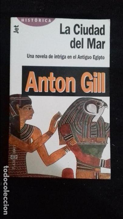 LA CIUDAD DEL MAR -ANTON GILL-ED. JET- HISTORICA-UNA NOVELA DE INTRIGA EN EL ANTIGUO EGIPTO (Libros antiguos (hasta 1936), raros y curiosos - Literatura - Narrativa - Novela Histórica)